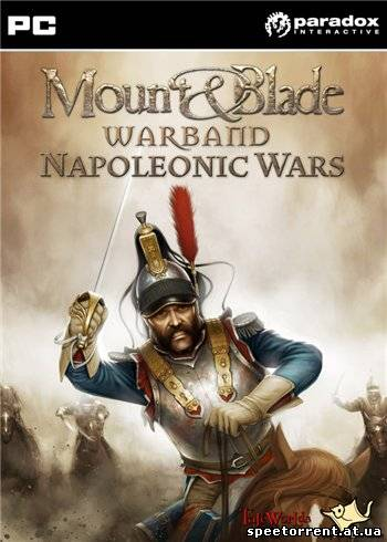 Mount & Blade: Warband. Napoleonic Wars (2012/PC/Русский/RePack)
