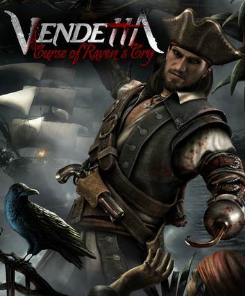Vendetta: Curse of Raven's Cry (RUS/RiP)